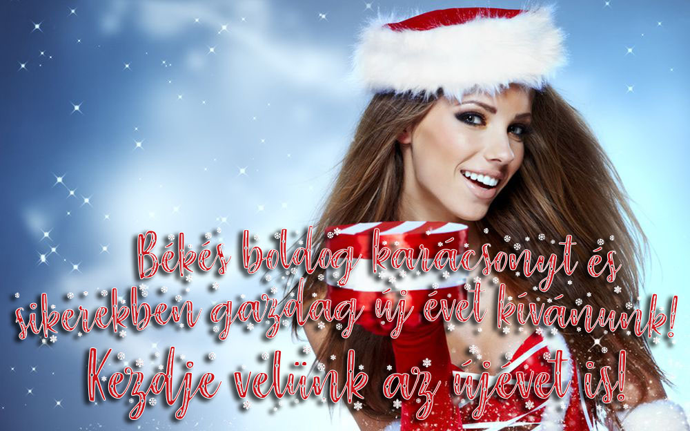 Békés karácsonyt és sikerekben gazdag új évet kívánunk! Kezdje velünk az újévet is!